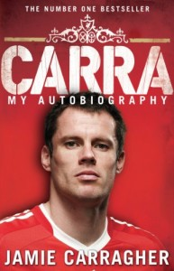 'CARRA My Autobiography' Personally Hand-Signed By Jamie Carragher
